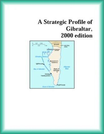 Strategic Profile of Gibraltar, 2000 Edition