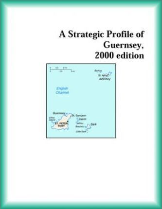 Strategic Profile of Guernsey, 2000 Edition