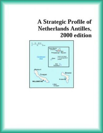 Strategic Profile of Netherlands Antilles, 2000 Edition