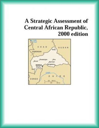 Strategic Assessment of Central African Republic, 2000 Edition