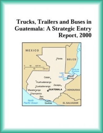 Trucks, Trailers and Buses in Guatemala