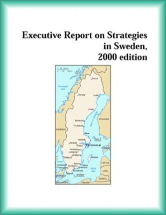 Executive Report on Strategies in Sweden, 2000 Edition