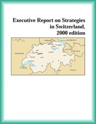 Executive Report on Strategies in Switzerland, 2000 Edition