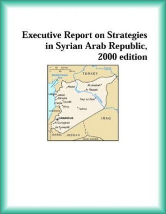 Executive Report on Strategies in Syrian Arab Republic, 2000 Edition