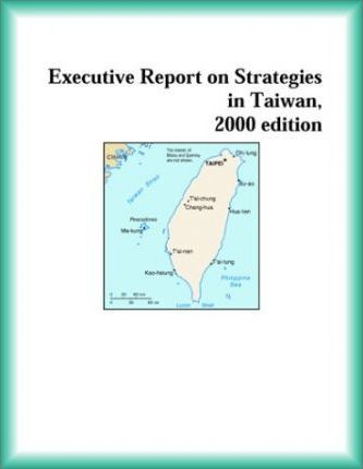 Executive Report on Strategies in Taiwan, 2000 Edition