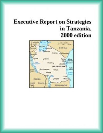Executive Report on Strategies in Tanzania, 2000 Edition