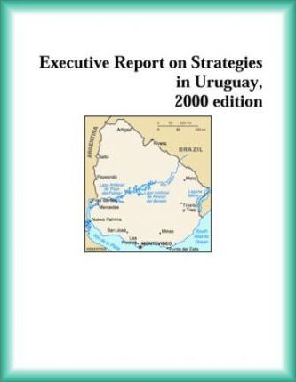 Executive Report on Strategies in Uruguay, 2000 Edition