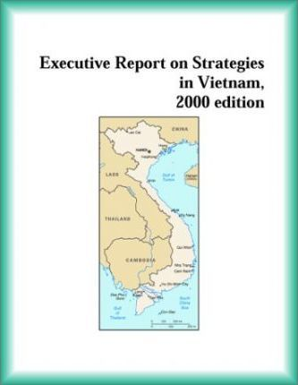 Executive Report on Strategies in Vietnam, 2000 Edition