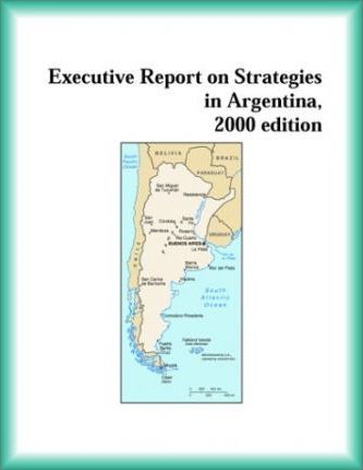 Executive Report on Strategies in Argentina, 2000 Edition