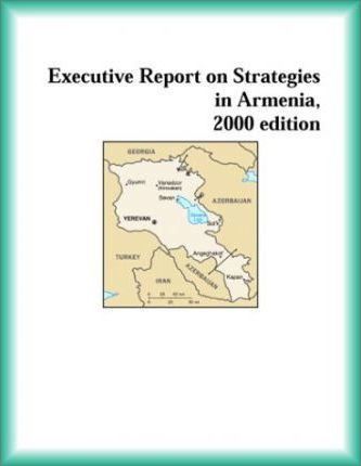 Executive Report on Strategies in Armenia, 2000 Edition