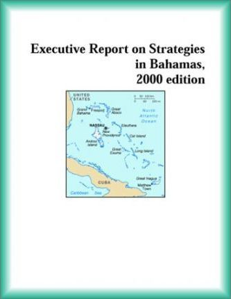 Executive Report on Strategies in Bahamas, 2000 Edition