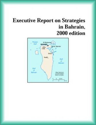 Executive Report on Strategies in Bahrain, 2000 Edition