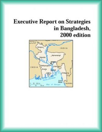 Executive Report on Strategies in Bangladesh, 2000 Edition