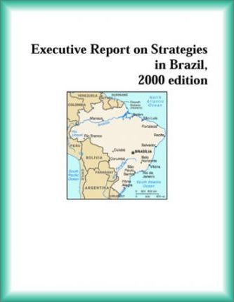 Executive Report on Strategies in Brazil, 2000 Edition