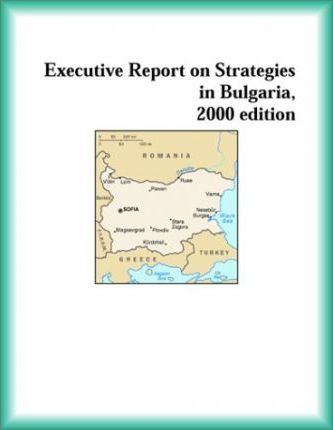 Executive Report on Strategies in Bulgaria, 2000 Edition