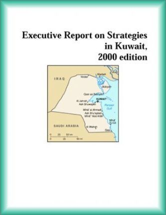 Executive Report on Strategies in Kuwait, 2000 Edition