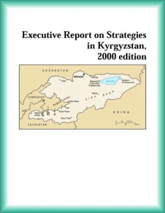 Executive Report on Strategies in Kyrgyzstan, 2000 Edition