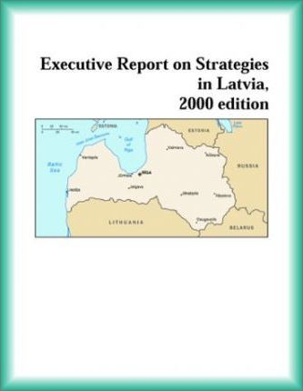 Executive Report on Strategies in Latvia, 2000 Edition