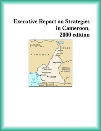 Executive Report on Strategies in Cameroon, 2000 Edition
