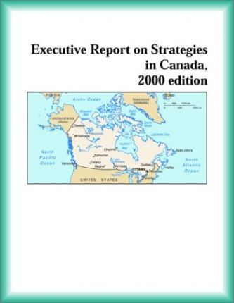 Executive Report on Strategies in Canada, 2000 Edition