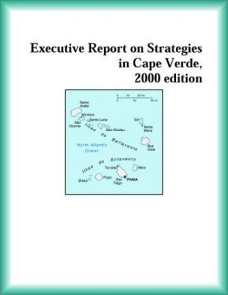 Executive Report on Strategies in Cape Verde, 2000 Edition