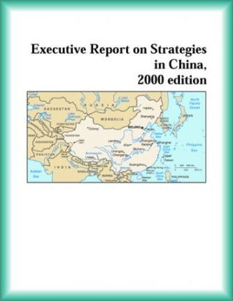 Executive Report on Strategies in China, 2000 Edition