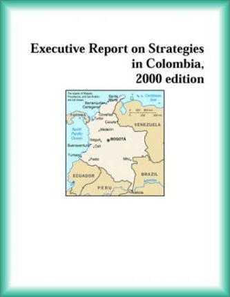 Executive Report on Strategies in Colombia, 2000 Edition