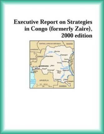 Executive Report on Strategies in Congo (Formerly Zaire), 2000 Edition