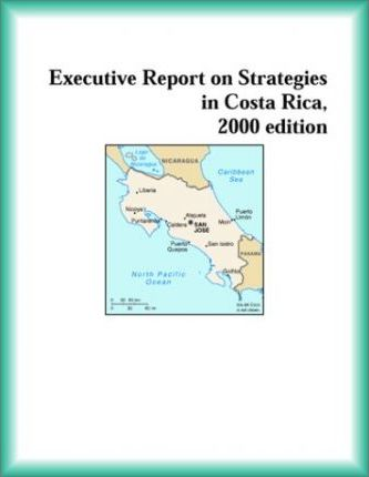 Executive Report on Strategies in Costa Rica, 2000 Edition