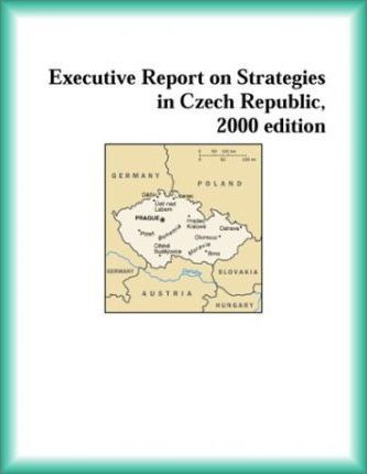 Executive Report on Strategies in Czech Republic, 2000 Edition