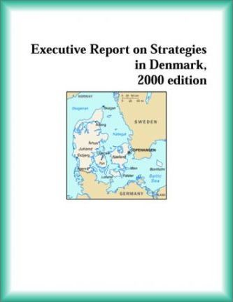 Executive Report on Strategies in Denmark, 2000 Edition