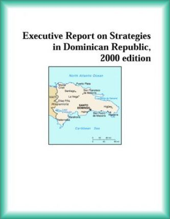 Executive Report on Strategies in Dominican Republic, 2000 Edition