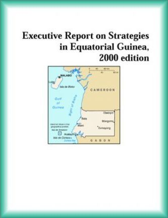 Executive Report on Strategies in Equatorial Guinea, 2000 Edition