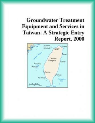 Groundwater Treatment Equipment and Services in Taiwan