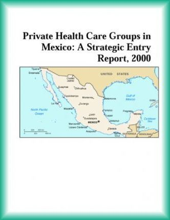Private Health Care Groups in Mexico