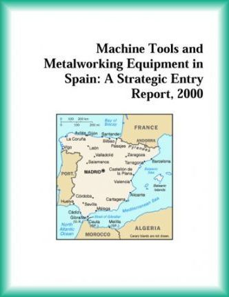 Machine Tools and Metalworking Equipment in Spain