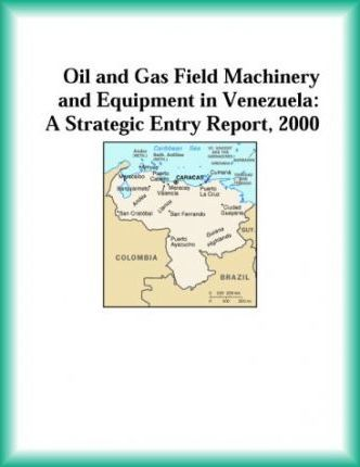 Oil and Gas Field Machinery and Equipment in Venezuela