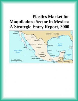 Plastics Market for Maquiladora Sector in Mexico