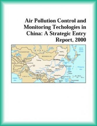 Air Pollution Control and Monitoring Techologies in China