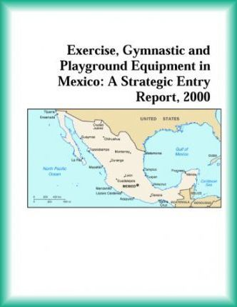 Exercise, Gymnastic and Playground Equipment in Mexico