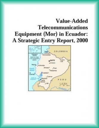 Value-Added Telecommunications Equipment (Mor) in Ecuador