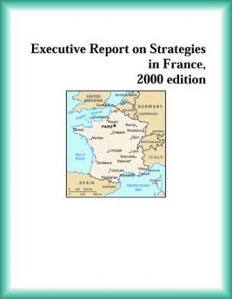 Executive Report on Strategies in France, 2000 Edition