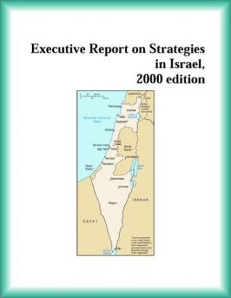Executive Report on Strategies in Israel, 2000 Edition