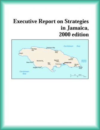Executive Report on Strategies in Jamaica, 2000 Edition
