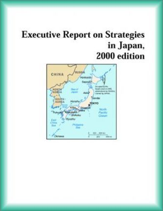 Executive Report on Strategies in Japan, 2000 Edition