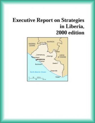 Executive Report on Strategies in Liberia, 2000 Edition