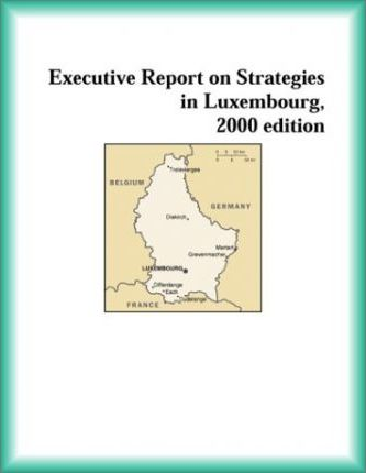 Executive Report on Strategies in Luxembourg, 2000 Edition