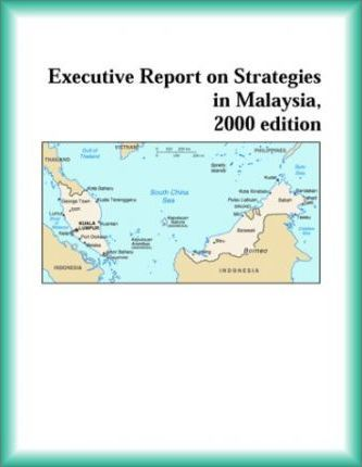 Executive Report on Strategies in Malaysia, 2000 Edition