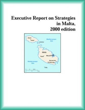 Executive Report on Strategies in Malta, 2000 Edition