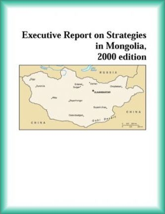 Executive Report on Strategies in Mongolia, 2000 Edition